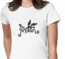 It is Known - Game of Thrones  Womens Fitted T-Shirt