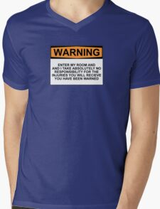 Warning: Enter my room and i take no responsibility for the injuries you will receive. You have been warned. Mens V-Neck T-Shirt
