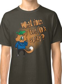 What does the fox spray? Classic T-Shirt