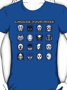 Choose Your Mask (Blue) T-Shirt
