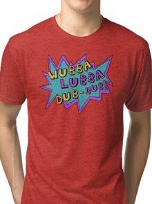 Wubba Lubba Dub-Dub! Tri-blend T-Shirt