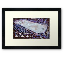 They also donate blood Framed Print