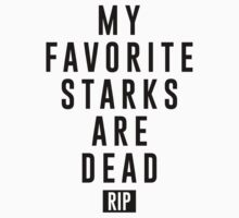 My Favorite Starks Are Dead by JamesShannon