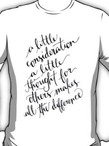 A Little Thought Makes All The Difference T-Shirt