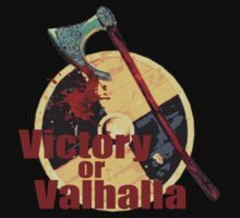 Victory or Valhalla - Vikings by FandomizedRose