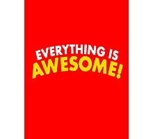 Everything Is Awesome! Photographic Print