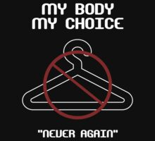 "My Body My Choice (""Never Again"") by Samuel Sheats"