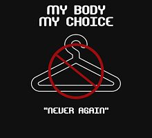 "My Body My Choice (""Never Again"") Womens Fitted T-Shirt"
