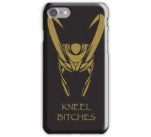Loki says kneel bitches iPhone Case/Skin