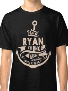 It's a RYAN shirt Classic T-Shirt