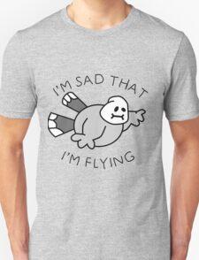 I'm Sad That I'm Flying Unisex T-Shirt