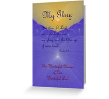 My Glory Greeting Card