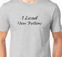Dance - I Lead You Follow - T-Shirt & Top Unisex T-Shirt