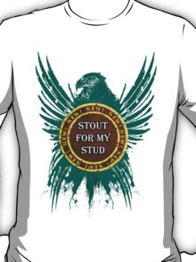 Stout For My Stud T-Shirt
