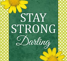 Stay Strong, Darling by anabellstar