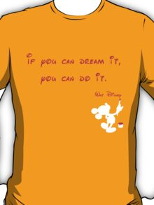 If you can dream it, you can do it- Mickey Mouse - Walt Disney T-Shirt