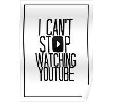 I Can't Stop Watching YouTube Poster