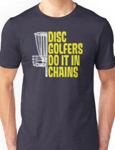 Disc Golfers Do It In Chains (Dark Shirts) Unisex T-Shirt
