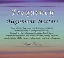 Frequency Alignment Matters by Ruth Evelyn