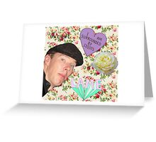 Hide yo gurlz, Benedict Cumberbatch is about! Greeting Card