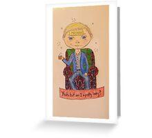 John Watson is drunk Greeting Card