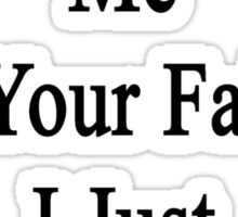 Don't Blame Me For Your Failure I Just Teach Physics  Sticker