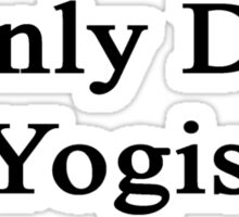 I Only Date Yogis  Sticker