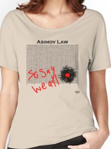 Asimov Law - so say we all Women's Relaxed Fit T-Shirt