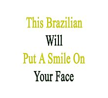 This Brazilian Will Put A Smile On Your Face  Photographic Print