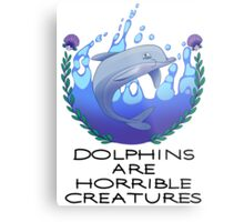 Dolphins are Horrible Creatures Metal Print