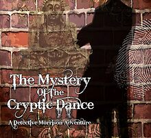 The Mystery Of The Cryptic Dance - A Detective Morrison Adventure by clockworkvector