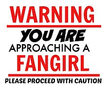 Warning Fangirl T-Shirt Photographic Print