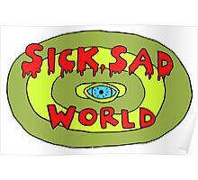 Sick Sad World Poster