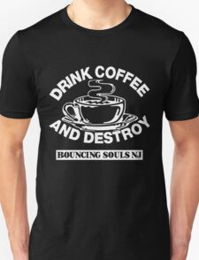Drink Coffee And Destroy Bouncing Souls T-Shirt