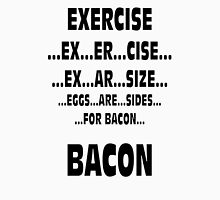 Eggs are sides for bacon tshirt and sticker Unisex T-Shirt