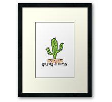 Go Hug A Cactus Framed Print