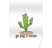 Go Hug A Cactus Poster