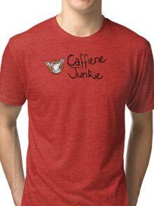 Caffiene junkie -black font Tri-blend T-Shirt
