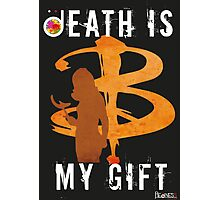 BUFFY: DEATH IS MY GIFT Photographic Print
