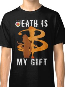 BUFFY: DEATH IS MY GIFT Classic T-Shirt
