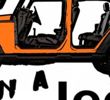 Only in an orange Jeep wrangler Sticker