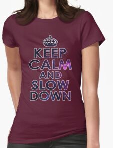 KEEP CALM AND SLOW DOWN T-Shirt