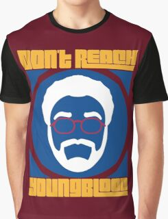 Don't Reach Youngblood -- I'm Back Graphic T-Shirt