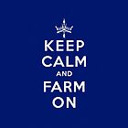 KEEP CALM and FARM ON - Samsung case by Cowabunga