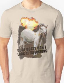 Cool goats don't look at explosions Unisex T-Shirt