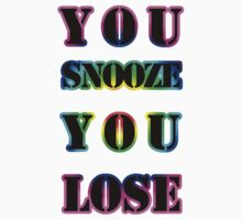 You Snooze You Lose by Tilp