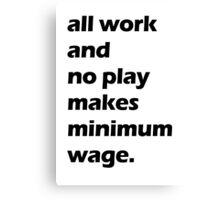 Work Ethic Canvas Print