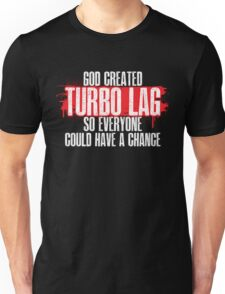 Turbo Lag Unisex T-Shirt