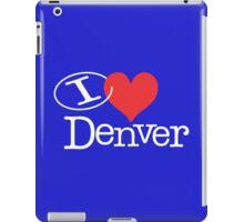 I <3 Denver iPad Case/Skin