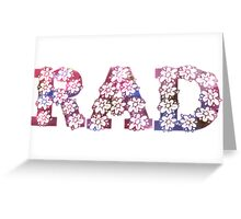RAD FLOWERS Greeting Card